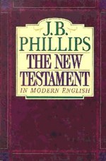 J B Phillips The New Testament In Modern English