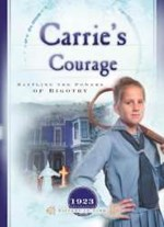 Carries Courage : Battling The Powers Of Bigotry